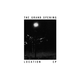 The Grand Opening - Location EP (IAT.MP3.002)