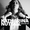 Katharina Nuttall - Turn me on